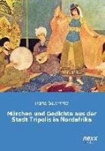 Stumme, Hans Märchen und Gedichte aus der Stadt Tripolis in Nordafrika