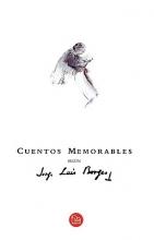 Borges, Jorge Luis Cuentos Memorables Segun Jorge Luis Borges = Memorable Stories According to Jorge Luis Borges