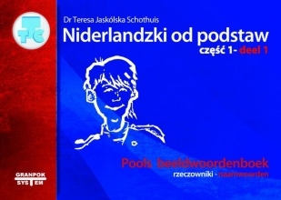 Teresa  Jaskolska Schothuis Pools beeldwoordenboek - naamwoorden Niderlandzki od podstaw - rzeczowniki