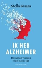 Stella  Braam Ik heb Alzheimer. Het verhaal van mijn vader in deze tijd