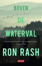 Ron  Rash Boven de waterval