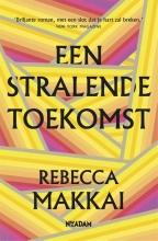 Rebecca Makkai , Een stralende toekomst