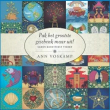 Ann  Voskamp PAK HET GROOTSTE GESCHENK MAAR UIT