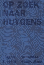 Jürgen  Pieters Op zoek naar Huygens. Italiaanse leesnotities