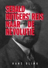 Hans Olink , Sebald Rutgers` reis naar de Revolutie