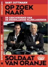 Bart Juttmann , Op zoek naar soldaat van Oranje