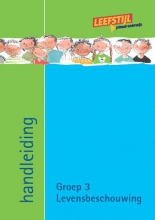 Odile van Eck Paula Wessels, Levensbeschouwing bij leefstijl Groep 3 Handleiding