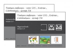 O.H.M. Sanders , Toetsen oefenen - voor LVS-, Entree-, Citotoetsen Groep 7|8 - versie 1.0 Opgaven en Antwoorden/uitlegboek