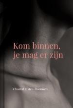 Chantal Elsten-Boonman , Kom binnen, je mag er zijn