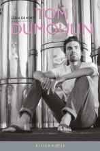 Léon de Kort Tom Dumoulin, argeloos als een vlinder (Biografietsje)