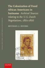 Michael J. Douma , The Colonization of Freed African Americans in Suriname