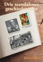 Cor F. de Bas , Drie scandaleuze geschiedenissen