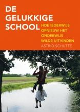 Astrid  Schutte De gelukkige school