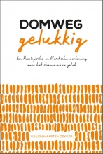 Willem Maarten Dekker , Domweg gelukkig