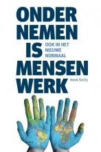 Henk Smits , Ondernemen is mensenwerk