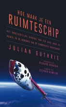 Julian  Guthrie Hoe maak je een ruimteschip
