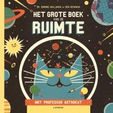 Walliman, Dominic / Newman, Ben Het grote boek van de ruimte met professor Astrokat