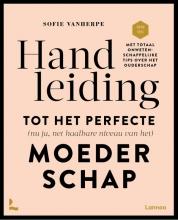 Mama Baas Sofie Vanherpe, Handleiding tot het perfecte (nu ja net haalbare niveau van het) moederschap