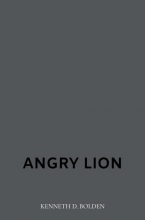 Kenneth D. Bolden , Angry Lion