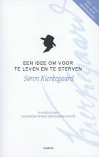 Søren Kierkegaard , Een idee om voor te leven en te sterven