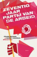 , Zeventig jaar Partij van de Arbeid