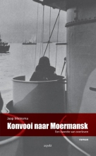 Jaap  Meinsma Konvooi naar Moermansk, een kwestie van overleven