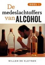 Willem de Kleynen , De medeslachtoffers van alcohol -1
