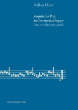 Willem Elders , Josquin des Prez and His Musical Legacy