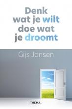 Gijs  Jansen Denk wat je wilt, doe wat je droomt