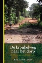 Kees Jan van Linden De kronkelweg naar het dorp