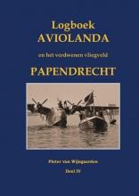 Pieter van Wijngaarden , Logboek Aviolanda en het verdwenen vliegveld Papendrecht Deel IV