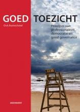 Dick  Ruimschotel Goed Toezicht. Principes van professionaliteit, democratie en good governance