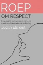 Judith Elshout , Roep om respect