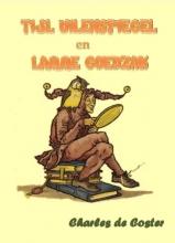 Charles de Coster Tijl Uilenspiegel en Lamme Goedzak
