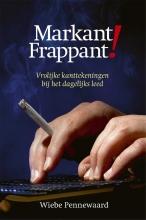 Wiebe Pennewaard , Markant Frappant