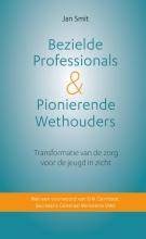 Jan Smit , Bezielde professionals & pionierende wethouders