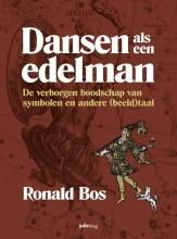 Ronald Bos , Dansen als een edelman