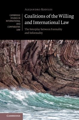 Alejandro Rodiles,Coalitions of the Willing and International Law