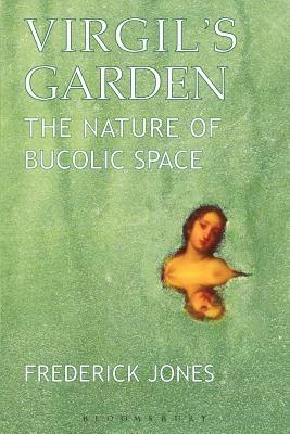 Frederick (University of Liverpool, UK) Jones,Virgil`s Garden