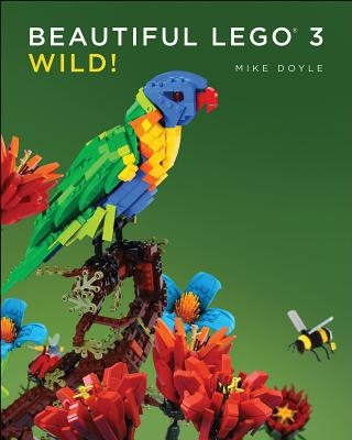 Mike Doyle,Beautiful Lego 3: Wild