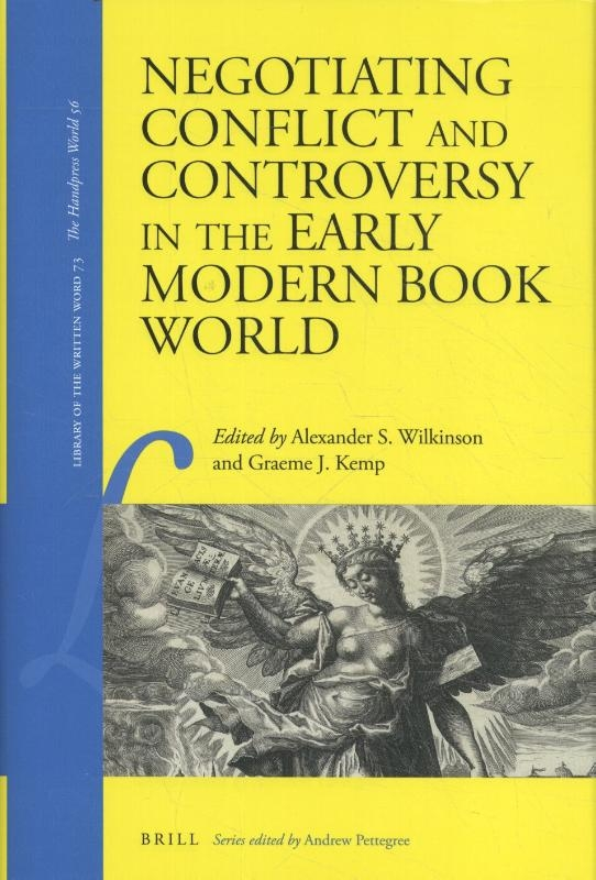 ,Negotiating Conflict and Controversy in the Early Modern Book World