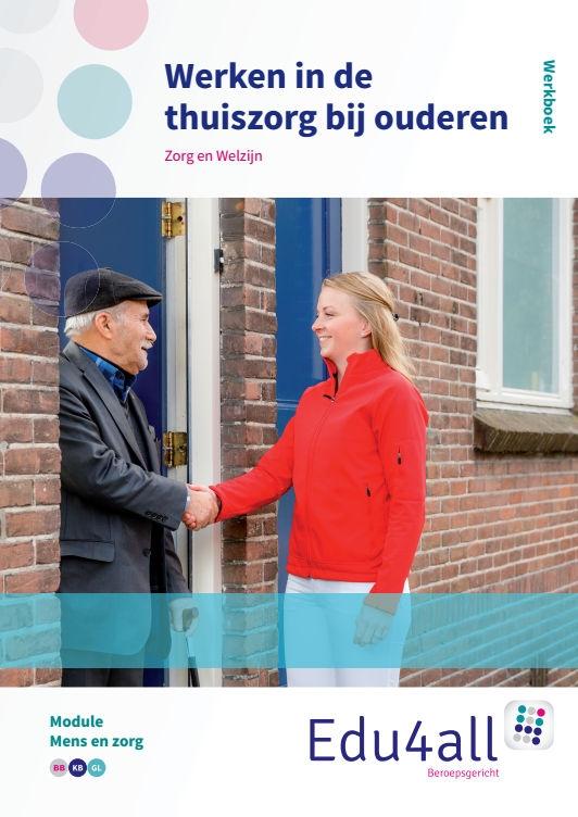 Monique Duyvestijn, Ingrid Koops,Werken in de thuiszorg bij ouderen Werkboek Module mens en zorg