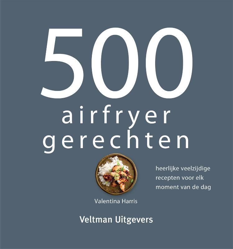 Valentina Harris,500 airfryer gerechten