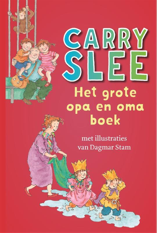 Carry Slee,Het grote opa en oma boek
