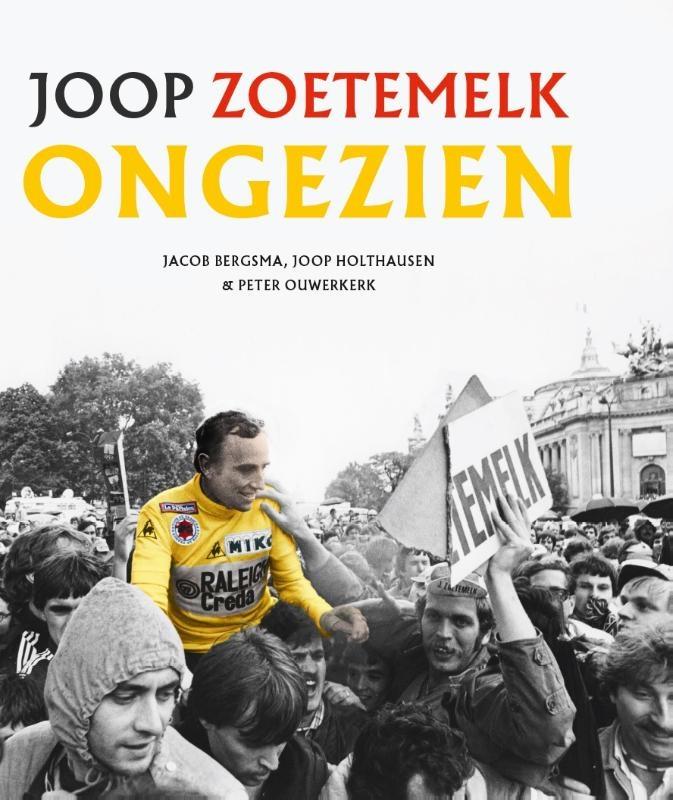 Jacob Bergsma, Joop Holthausen, Peter Ouwerkerk,Joop Zoetemelk - Ongezien