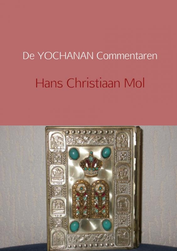 Hans Christiaan Mol,De Yochanan commentaren