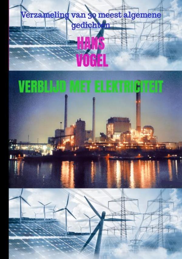 Hans Vogel,Verblijd met elektriciteit