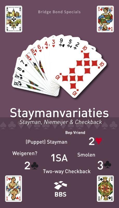 Bep Vriend,Staymanvariaties