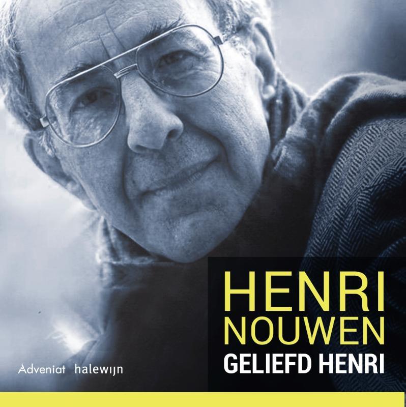 Henri Nouwen, Barbara Zwaan, Marjam van der Vegt, Inigo Bocken, Jan van den Bosch, Leo Fijen,Geliefd Henri