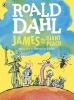 Roald Dahl,   Quentin Blake,James and the Giant Peach (Colour Edition)
